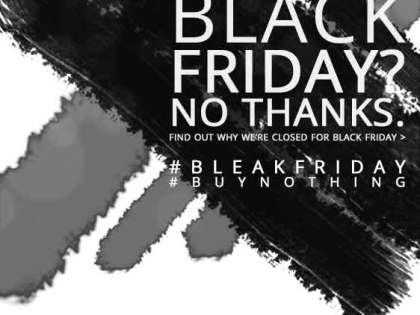 #BLEAKFRIDAY – why we're closing for Black Friday