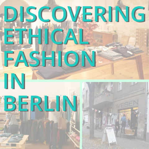 Discovering Ethical Fashion in Berlin