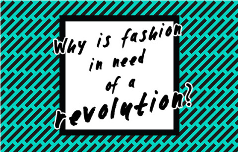 why-is-fashion-in-need-of-a-revolution