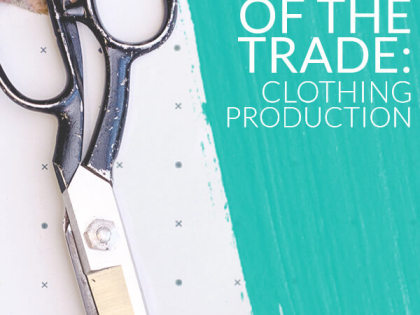 TOOLS OF THE TRADE: Clothing Production