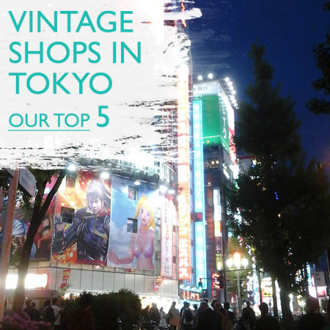 Our Top 5 Vintage Shops in Tokyo, Japan