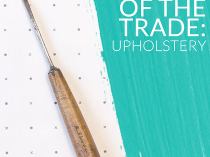 TOOLS OF THE TRADE: Upholstery with a peculiar grace upholster