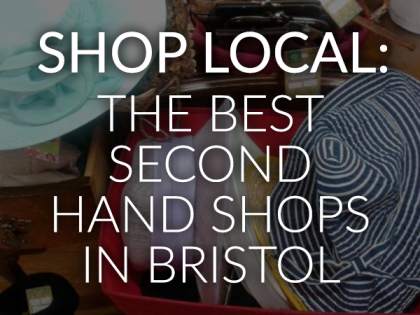 Shop Local: The Best Second Hand & Vintage Shops in Bristol
