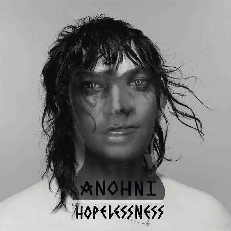 Antiform loves... ANOHNI / HOPELESSNESS