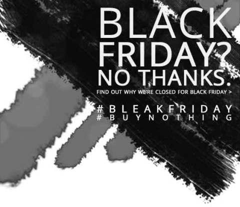 Black Friday? No Thanks.