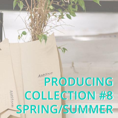 Producing Antiform Colelction 8 Spring/Summer